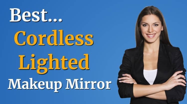 The best cordless lighted makeup mirror