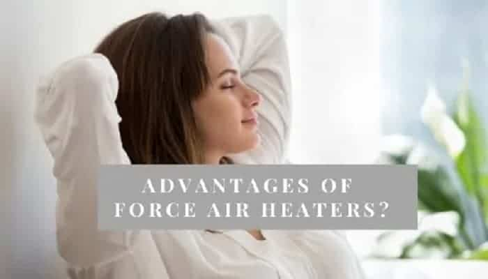 Forced air heater advantages