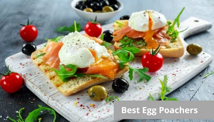Discover the best egg poachers to poach the perfect egg everytime