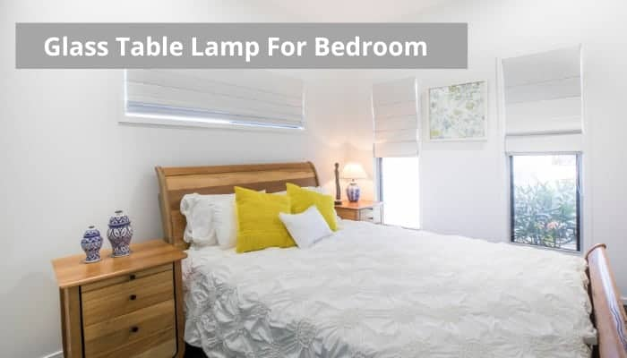 Best bedroom glass table lamps