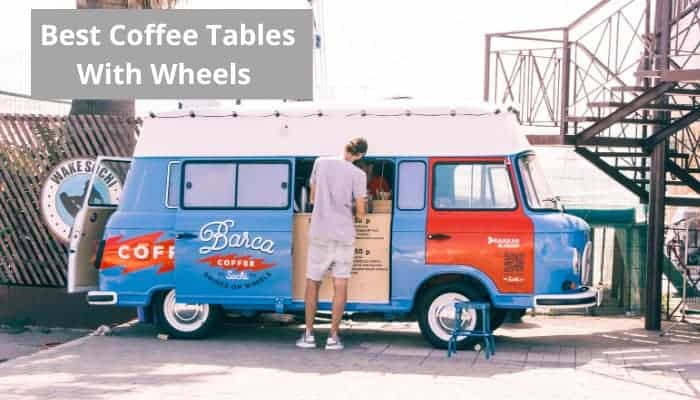 The best coffee table with wheels