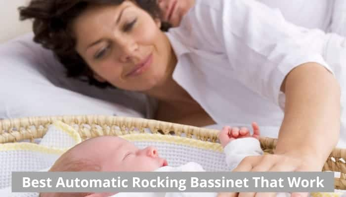 The best automatic rocking bassinet that work