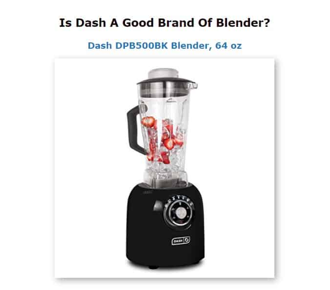 Dash is an excellent brand for blenders