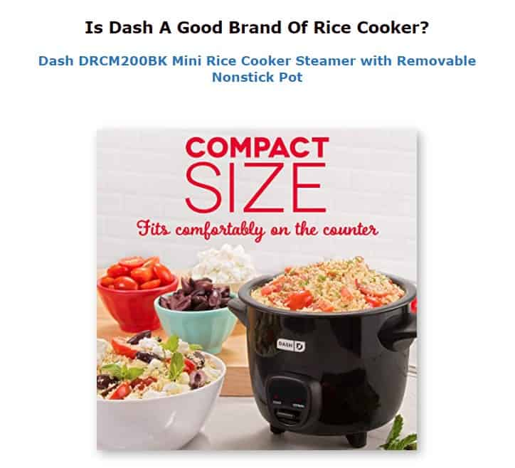 Dash is an excellent brand for rice cookers